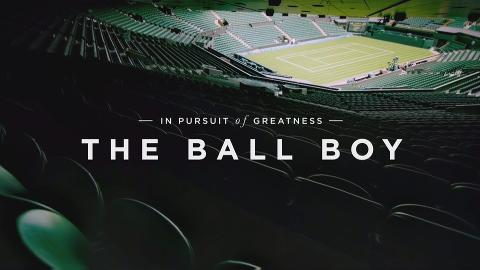 In Pursuit of Greatness - The Ball Boy