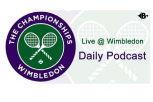 Live @ Wimbledon Radio - End of day Podcast - Day 1